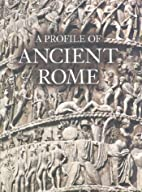 A Profile of Ancient Rome by Flavio Conti