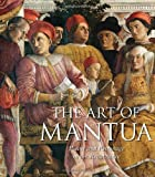 The Art of Mantua: Power and Patronage in…