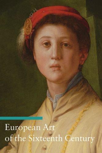 european-art-of-the-sixteenth-century-art-through-the-centuries