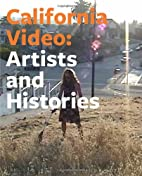 California Video: Artists and Histories by…