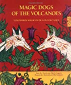 Magic Dogs of the Volcanoes/Los perros…