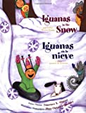 Francisco X. Alarcon: Iguanas in the Snow: and Other Winter Poems / Iguanas en la nieve: y otros poemas de invierno (English and Spanish Edition)