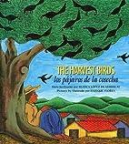 The Harvest Birds/ Los pajaros de la cosecha…