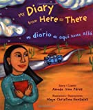 Perez, Amada Irma: My Diary from Here to There/Mi Diario De Aqui Hasta Alla