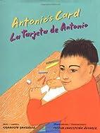 Antonio's Card / La Tarjeta de Antonio by…