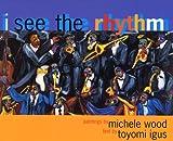 Igus, Toyomi: I See the Rhythm