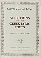 Selections from the Greek Lyric Poets. With…
