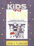 Flanagan, John: Kids 'n Values: A Handbook for Helping Kids Discover Christian Values