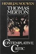 Thomas Merton: Contemplative Critic by Henri…