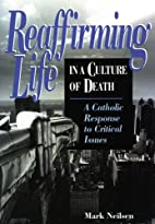 Reaffirming Life in a Culture of Death: A…