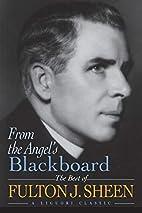 From the Angel's Blackboard: The Best of…