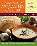 D&#39;Avila-Latourrette, Victor-Antoine: Twelve Months of Monastery Soups