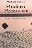 Gellert, Michael: Modern Mysticism: Jung, Zen and the Still Good Hand of God