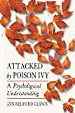 Ulanov, Ann Belford: Attached by Poison Ivy: A Psychological Understanding