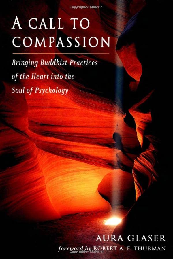 a-call-to-compassion-bringing-buddhist-practices-of-the-heart-into-the-soul-of-psychology