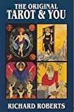 Roberts, Richard: The Original Tarot & You