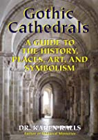 Gothic Cathedrals: A Guide to the History,…
