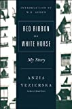 Yezierska, Anzia: Red Ribbon on a White Horse