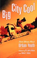 Big City Cool: Short Stories About Urban…