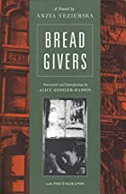 Bread Givers: A Novel by Anzia Yezierska