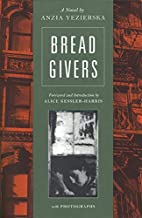 Bread Givers by Anzia Yezierska
