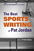The Best Sports Writing of Pat Jordan by Pat…