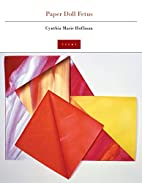 Paper Doll Fetus: Poems by Cynthia Marie…