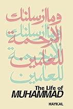 The Life of Muhammad by Muhammad Husayn…