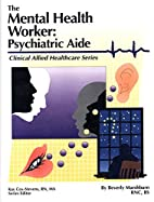The mental health worker : psychiatric aide…