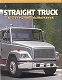 Adams, Alice: Straight Truck Driver Handbook/Workbook (Medium/Heavy Duty Truck)