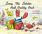 Leroy the Lobster and Crabby Crab by Edward…