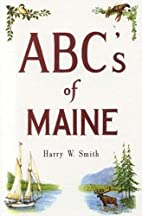 ABC's of Maine by Harry Smith