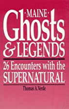 Maine Ghosts and Legends by Thomas Verde