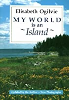 My World Is an Island by Elisabeth Ogilvie