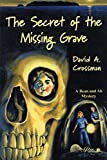 Crossman, D. A.: The Secret of the Missing Grave