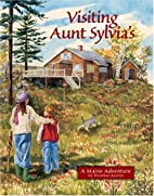 Visiting Aunt Sylvia's: A Maine…