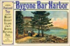 Bygone Bar Harbor by Earl Brechlin