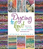 Dyeing to Knit by Elaine Eskesen
