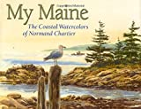 Chartier, Normand: My Maine