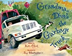 Grandma drove the garbage truck by Katie…