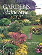 Gardens Maine Style, Act II by Rebecca…