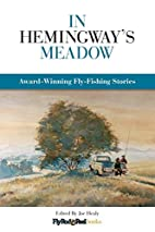 In Hemingway's meadow : award-winning…