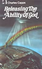 Releasing the Ability of God Through Prayer…