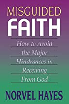 Misguided Faith by Norvel Hayes