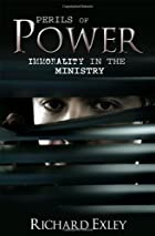 Perils of power by Richard Exley