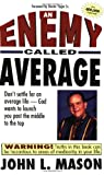 Mason, John L.: An Enemy Called Average: Don't Settle for an Average Life, God Wants to Launch You Past the Middle to the Top