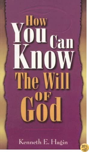 THow You Can Know the Will of God