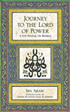 Journey to the Lord of Power: A Sufi Manual…