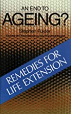An end to ageing : remedies for life…