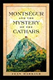 Markale, Jean: Montsegur and the Mystery of the Cathars